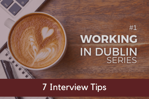 working-in-dublin-series-1-7-interview-tips-for-job